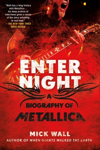 Mick Wall Enter Night A Biography Of Metallica