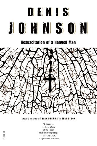 Denis Johnson Resuscitation Of A Hanged Man
