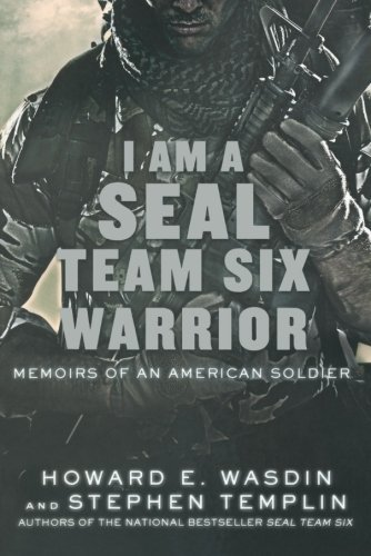 Howard E. Wasdin I Am A Seal Team Six Warrior Memoirs Of An American Soldier