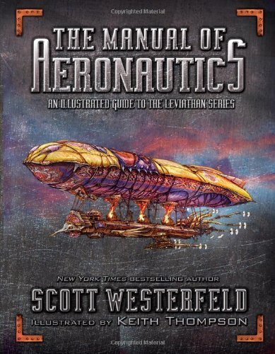 Scott Westerfeld Manual Of Aeronautics The An Illustrated Guide To The Leviathan Series
