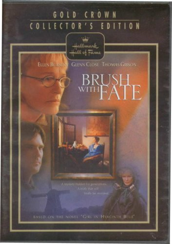 Brush With Fate Burstyn Close Gibson