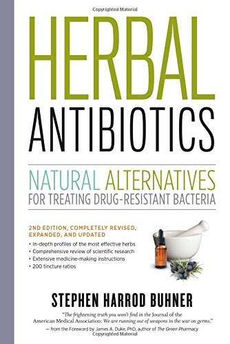 Stephen Harrod Buhner Herbal Antibiotics Natural Alternatives For Treating Drug Resistant 0002 Edition;