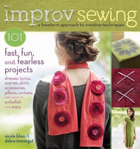 Nicole Blum Improv Sewing 101 Fast Fun And Fearless Projects