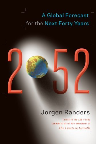 Jorgen Randers 2052 A Global Forecast For The Next Forty Years