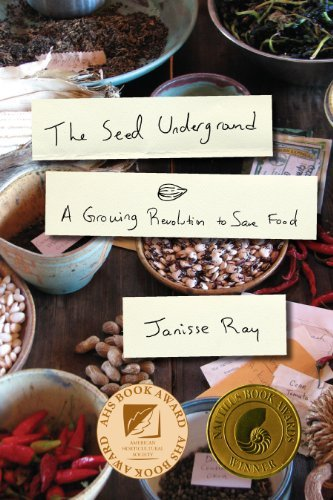 Janisse Ray The Seed Underground A Growing Revolution To Save Food