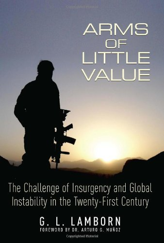 G. L. Lamborn Arms Of Little Value The Challenge Of Insurgency And Global Instabilit