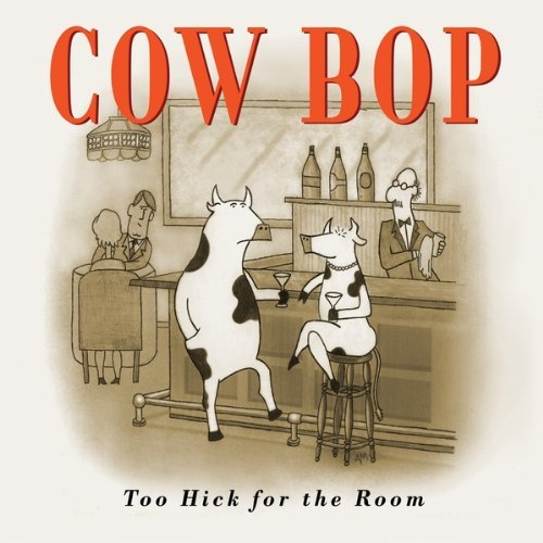 Forman Bruce & Cow Bop Too Hick For The Room