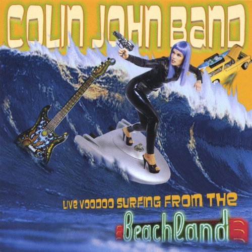 John Colin Band Live Voodoo Surfing From The B