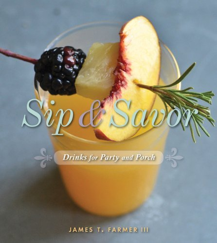 James Farmer Sip And Savor Drinks For Party And Porch