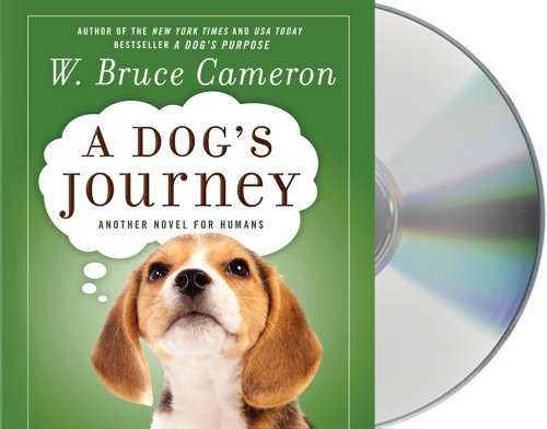 W. Bruce Cameron A Dog's Journey Another Novel For Humans