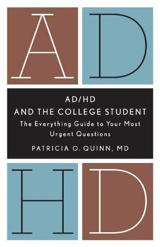 Patricia O. Quinn Ad Hd And The College Student The Everything Guide To Your Most Urgent Question
