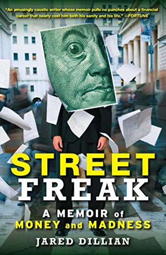 Jared Dillian Street Freak A Memoir Of Money And Madness