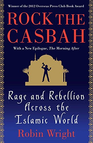 Robin Wright Rock The Casbah Rage And Rebellion Across The Islamic World