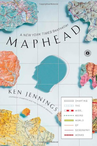Ken Jennings Maphead Charting The Wide Weird World Of Geography Wonks
