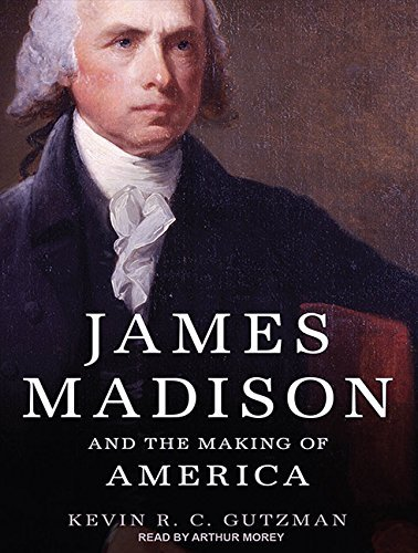 Kevin R. C. Gutzman James Madison And The Making Of America Mp3 CD