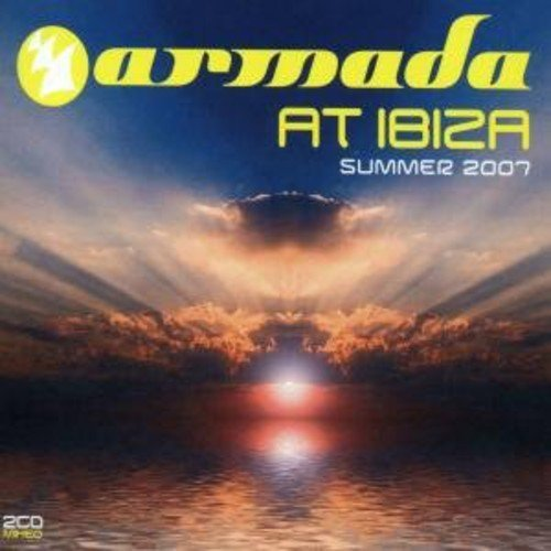 Armada At Ibiza Summer 2007 Armada At Ibiza Summer 2007 Import Gbr