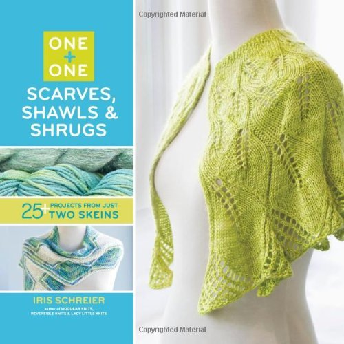 Iris Schreier One + One One Scarves Shawls & Shrugs 25+ Projects From