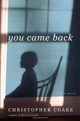 Christopher Coake You Came Back