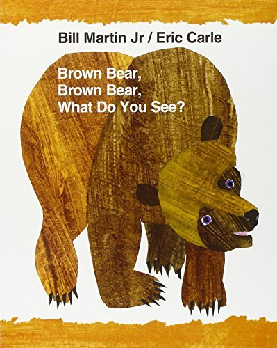 Bill Martin Brown Bear Brown Bear What Do You See?