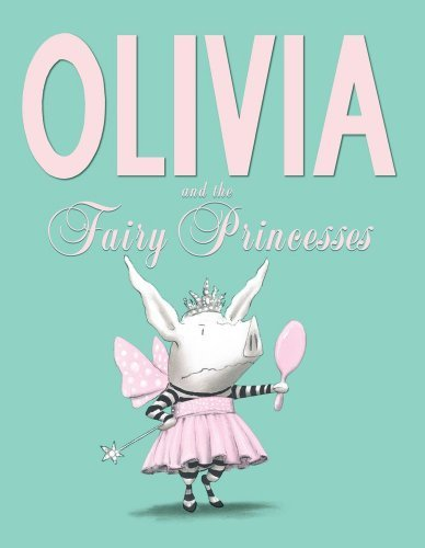 Ian Falconer Olivia And The Fairy Princesses