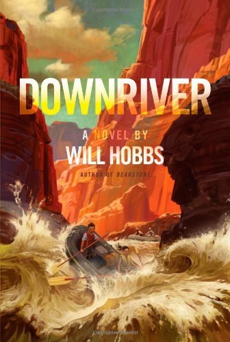 Will Hobbs Downriver Reprint