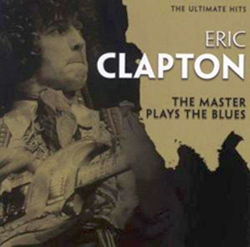 Eric Clapton Master Plays The Blues