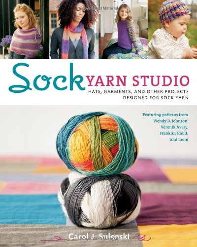Carol Sulcoski Sock Yarn Studio Hats Garments And Other Projects Designed For S
