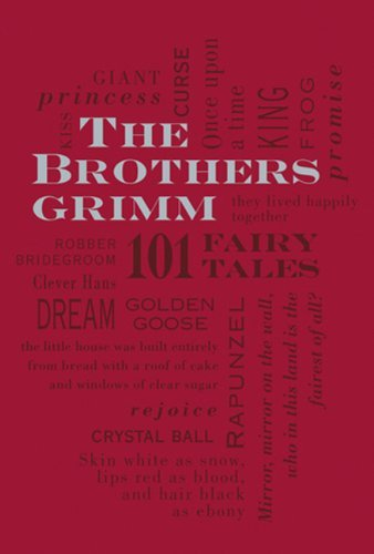 Jacob Grimm The Brothers Grimm 101 Fairy Tales