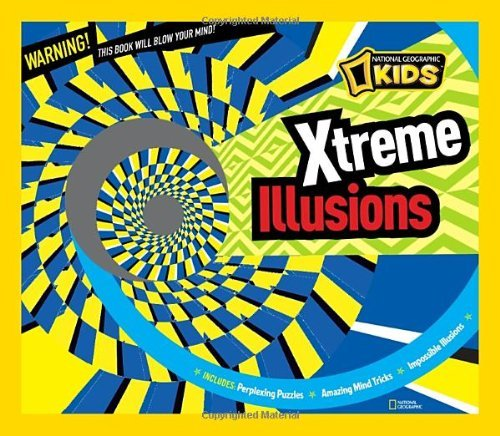 National Geographic Xtreme Illusions Perplexing Puzzles Amazing Mind Tricks Impossib