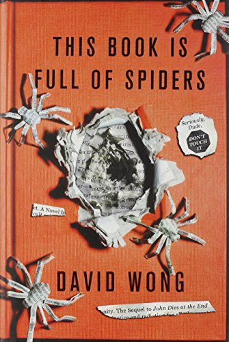 David Wong This Book Is Full Of Spiders Seriously Dude Don't Touch It