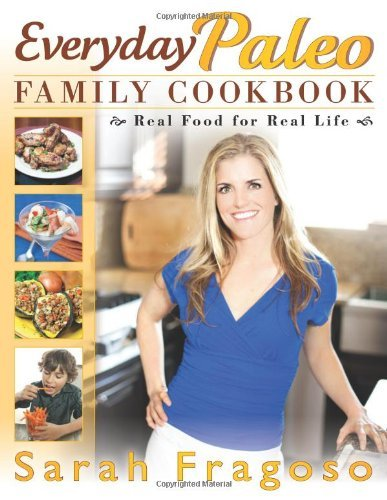 Sarah Fragoso Everyday Paleo Family Cookbook Original
