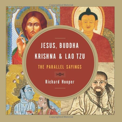 Richard J. Hooper Jesus Buddha Krishna & Lao Tzu The Parallel Sayings