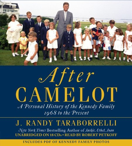 J. Randy Taraborrelli After Camelot A Personal History Of The Kennedy Family 1968 To