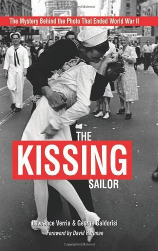 Lawrence Verria The Kissing Sailor The Mystery Behind The Photo That Ended World War
