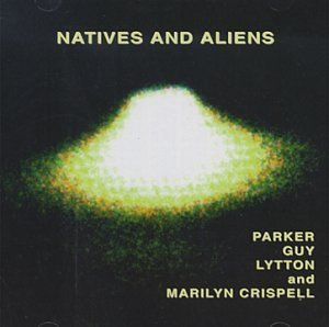 Parker Guy Lytton Crispell Natives & Aliens