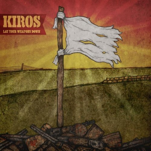 Kiros Lay Your Weapons Down