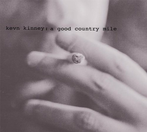 Kevn & The Golden Palominos Kinney Good Country Mile Good Country Mile