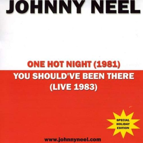 Johnny Neel One Hot Night You Shouldve Bee