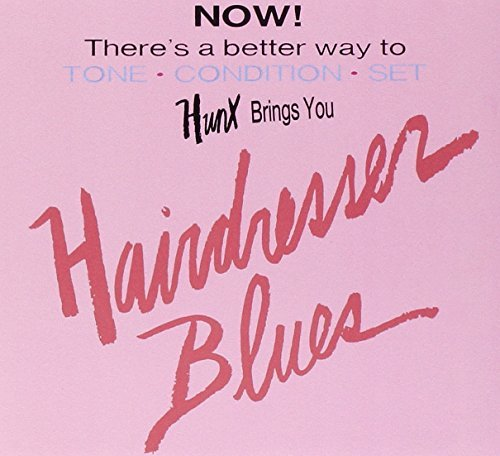 Hunx Hairdresser Blues