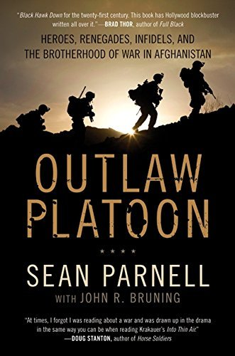 Sean Parnell Outlaw Platoon Heroes Renegades Infidels And The Brotherhood