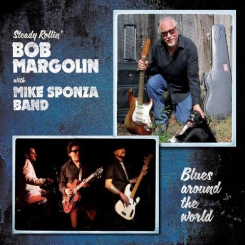 Bob With Mike Sponza Margolin Blues Around The World Digipak