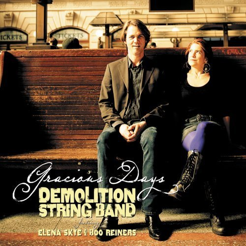 Demolition String Band Gracious Days Feat. Elena Skye
