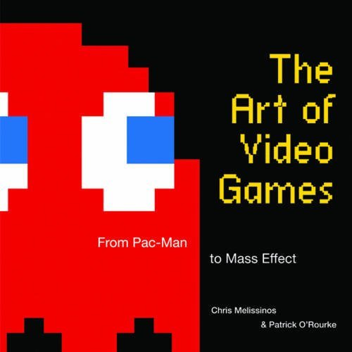 Chris Melissinos The Art Of Video Games From Pac Man To Mass Effect