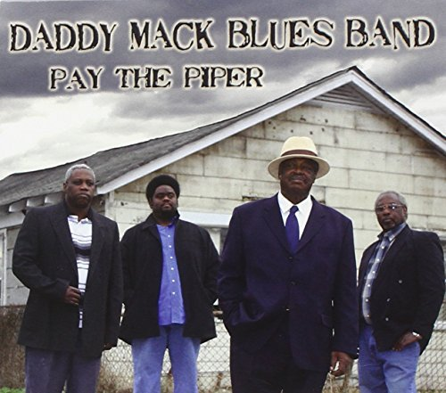 Daddy Mack Blues Band Pay The Piper