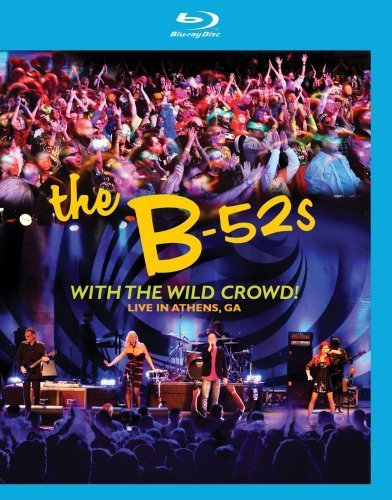 B 52's B 52s With The Wild Crowd! Li Blu Ray Nr