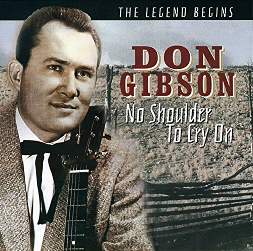 Don Gibson No Shoulder To Cry On Legend Import Eu
