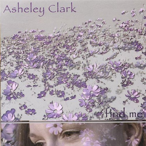 Asheley Clark Find Me