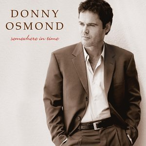 Donny Osmond Somewhere In Time