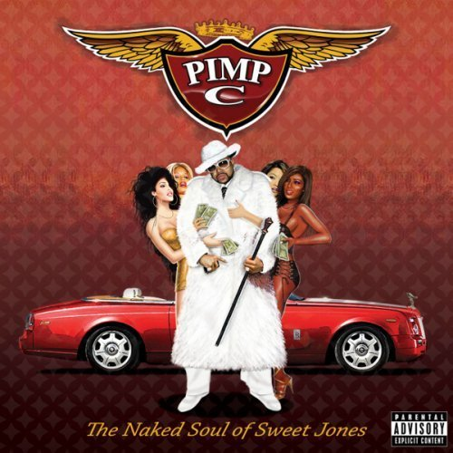 Pimp C Naked Soul Of Sweet Jones Explicit Version