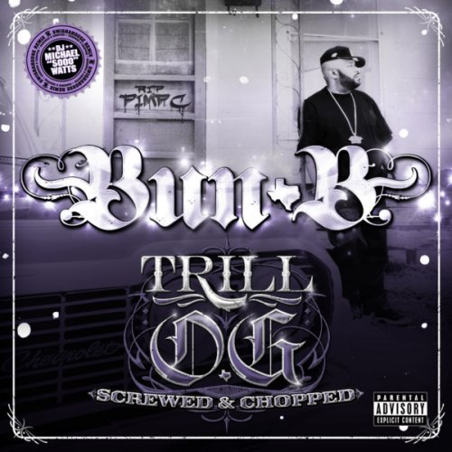 Bun B Trill O.G. Explicit Version Screwed Version